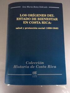 Los orígenes del Estado de Bienestar en Costa Rica:  salud y protección social (1850-1940)